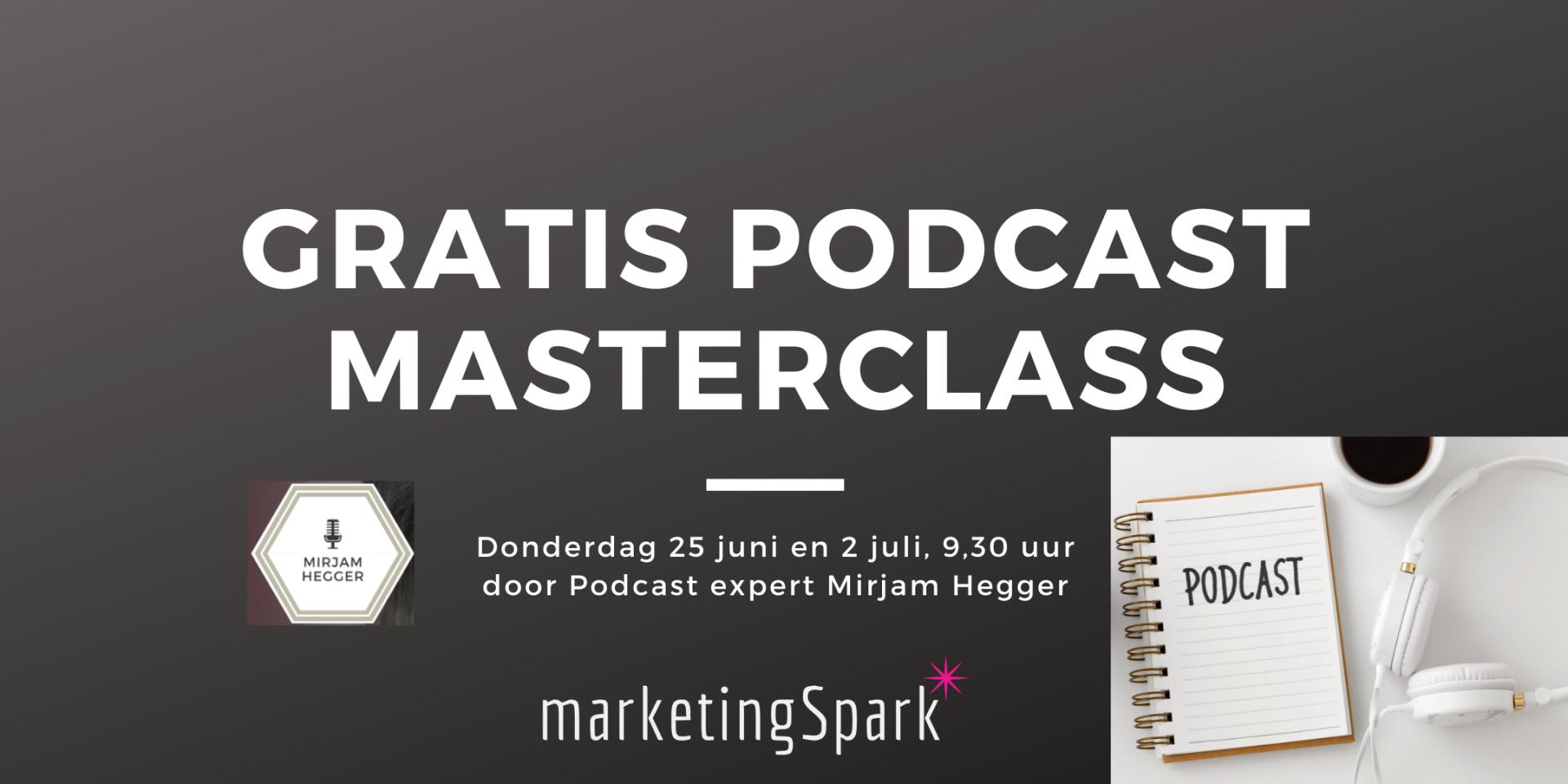 Eindelijk tijd voor je eigen podcast! MarketingSpark en podcast expert MIrjam Hegger bieden jou 2 gratis online Podcast Masterclasses aan, op donderdag 25 juni en 2 juli 2020 om 9:30 uur.